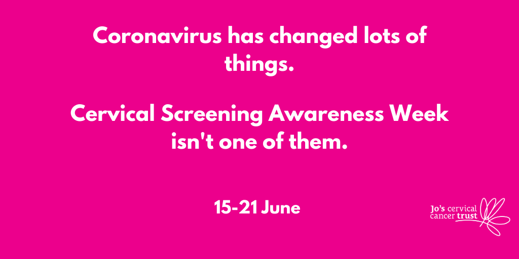 Coronavirus has changed lots of things. Cervical Screening Awareness Week isn